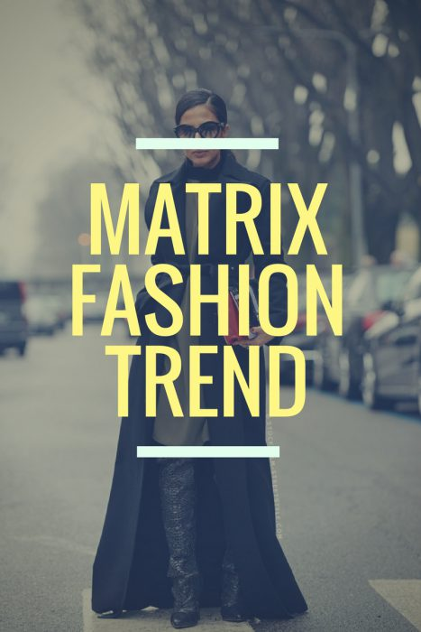 Matrix Fashion Trend Street Style 2020